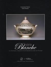 Constantin Chariot et Emile Decker - Série Blanche - La céramique, naissance d'une industrie au coeur de l'Europe.