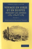 Constantin-François Volney - Voyage en Syrie et en Egypte pendant les années 1783, 1784 et 1785 - Volume 2.
