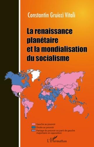 Constantin Gruicci Vitali - La renaissance planétaire et la mondialisation du socialisme.