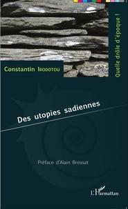 Constantin Irodotou - Des utopies sadiennes.