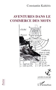 Constantin Kaïtéris - Aventures dans le commerce des mots.