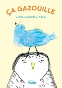 Constantin Kaïtéris et  Kotimi - Ca gazouille.
