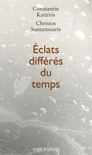 Constantin Kaïtéris - Eclats différés du temps.
