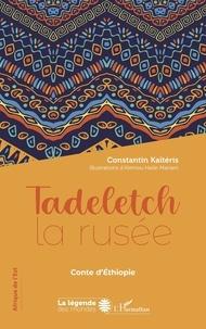 Constantin Kaïtéris - Tadeletch la rusée - Conte d'Ethiopie.