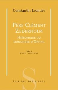 Constantin Leontiev - Père Clément Zederholm - Hiéromoine du monastère d'Optino.