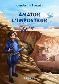 Constantin Louvain - Amator l'imposteur.