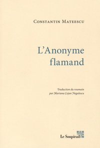 Constantin Mateescu - L'Anonyme flamand.