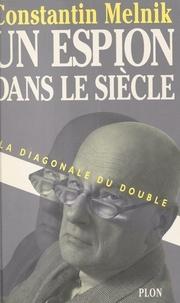 Constantin Melnik - Un espion dans le siècle - Tome 1, La diagonale du double.