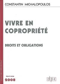 Constantin Michalopoulos - Vivre en copropriété - Droits et obligations.