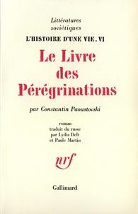 Constantin Paoustovski - L'histoire d'une vie - Tome 6, Le livre des pérégrinations.