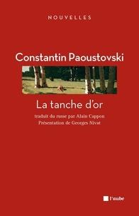 Constantin Paoustovski - La tanche d'or.