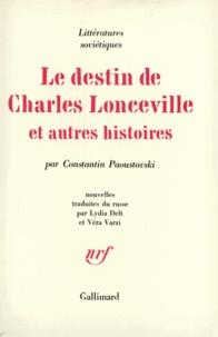 Constantin Paoustovski - Le Destin de Charles Lonceville et autres histoires.