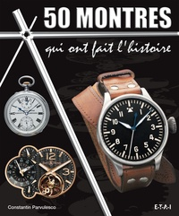 Constantin Pârvulesco - 50 montres qui ont fait l'histoire.