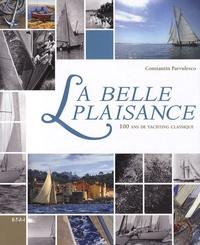 Constantin Pârvulesco - La belle plaisance - 100 ans de yachting classique.