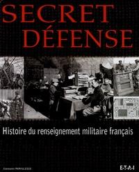 Constantin Pârvulesco - Secret défense - Histoire du renseignement militaire français.