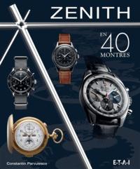 Constantin Pârvulesco - Zenith en 40 montres.