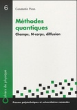 Constantin Piron - Méthodes quantiques - Champs, N-corps, diffusion.
