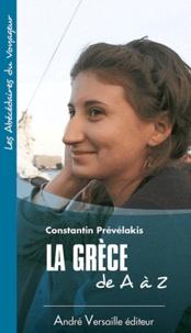 Constantin Prévélakis - La Grèce de A à Z.