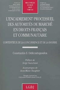 L'encadrement processuel des autorités de marché en droits français et communautaire. Contentieux de la concurrence et de la Bourse - Constantin-S Delicostopoulos |