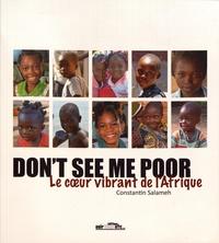 Constantin Salameh - Don't see me poor - Le coeur vibrant de l'Afrique.
