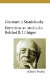 Constantin Stanislavski - Entretiens au studio du Bolchoï & L'éthique.