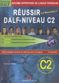 Constantin Tegos - Réussir le nouveau DALF - Niveau C2. 4 CD audio