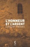 Constantin Theotokis - L'honneur et l'argent.