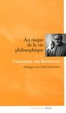 Constantin von Barloewen et Gala Naoumova - Au risque de la vie philosophique - Dialogue avec Gala Naoumova.