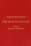 Constantin Zuckerman - Constructing the seventh century.