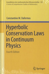 Constantine M. Dafermos - Hyperbolic Conservation Laws in Continuum Physics.