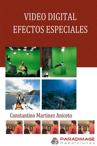 Constantino Martinez Aniceto et Javier Alonso Perez - Video Digital. Efectos Especiales.