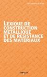 ConstruirAcier - Lexique de construction métallique et de résistance des matériaux.