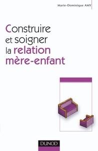 Construire et soigner la relation mère-enfant - Format PDF - 9782100535330 - 16,99 €