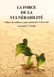 Consuelo Casula - La force de la vulnérabilité - Utiliser la résilience pour surmonter l'adversité.