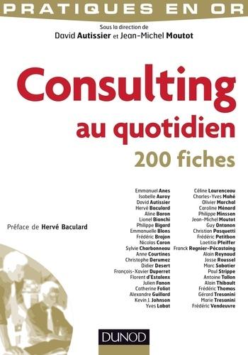David Autissier - Consulting au quotidien - 200 fiches.