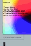 Contagionism and Contagious Diseases - Medicine and Literature 1880-1933.