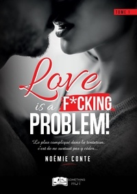 Conte Noemie - Love is a F*CKING PROBLEM !.