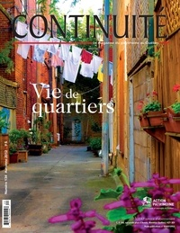 Continuité. No. 134, Automne 2012 - Vie de quartiers.