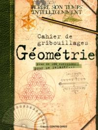 Contre-dires - Cahier de gribouillages géométrie - Plus de 100 exercices pour se relaxer.