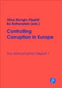 Controlling Corruption in Europe - The Anticorruption Report, vol. 1.