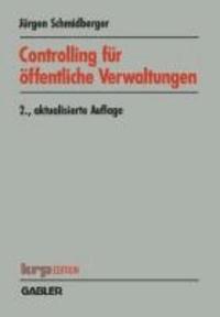 Controlling für öffentliche Verwaltungen - Funktionen - Aufgabenfelder - Instrumente.