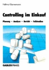Controlling im Einkauf - Planung - Analyse - Bericht - Fallstudien.
