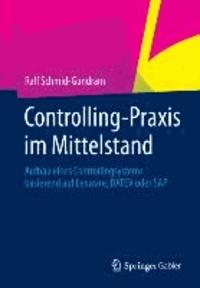 Controlling-Praxis im Mittelstand - Aufbau eines Controllingsystems basierend auf Lexware, DATEV und SAP.