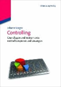 Controlling - Grundlagen und Instrumente mit Fallbeispielen und Lösungen.
