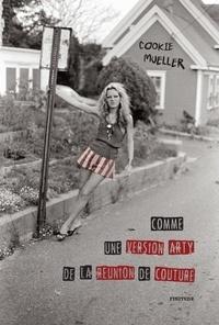 Cookie Mueller - Comme une version Arty de la réunion de couture.