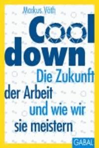 Cooldown - Die Zukunft der Arbeit und wie wir sie meistern.