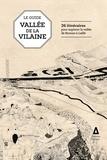 Coopérative Cuesta et Léa Muller - Guide de la vallée de la Vilaine - 26 itinéraires pour explorer la vallée de Rennes à Laillé.