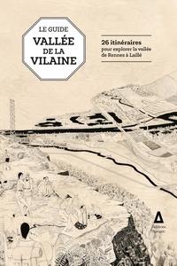 Guide de la vallée de la Vilaine - 26 itinéraires pour explorer la vallée de Rennes à Laillé.pdf