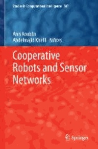 Cooperative Robots and Sensor Networks.