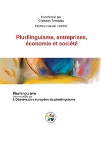 Coord. Ch. Tremblay préf. de Cl. Truchot - Plurilinguisme, entreprises, économie et société.
